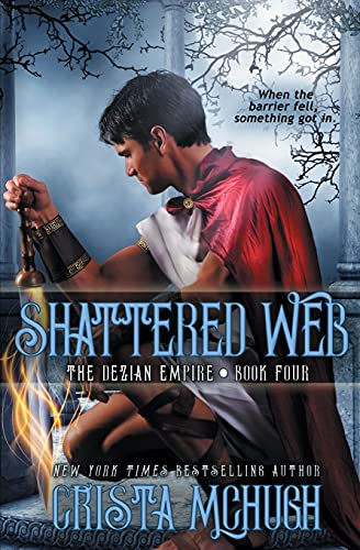 9781940559971: Shattered Web: The Deizian Empire: Book 4