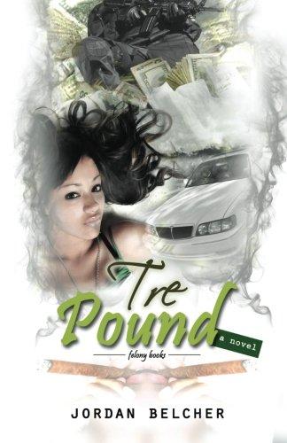 9781940560052: Tre Pound (Tre Pound Trilogy) (Volume 1)