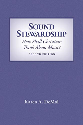 9781940567167: Sound Stewardship: How Shall Christians Think about Music?