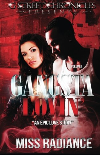 9781940574578: Gangsta Lovin' Volume I (G Street Chronicles Presents): An Epic Love Story (Volume 1)