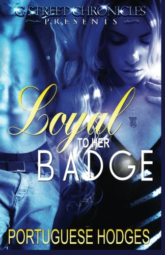 9781940574691: Loyal to Her Badge (G Street Chronicles Presents)