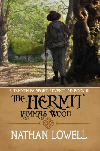 The Hermit Of Lammas Wood (Tanyth Fairport: Lowell, Nathan