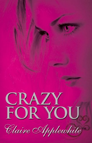 Crazy for You: Applewhite, Claire