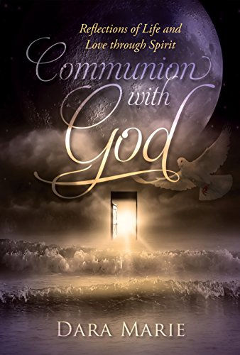 9781940598802: Communion with God: Reflections of Life and Love through Spirit