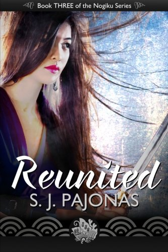 9781940599113: Reunited (The Nogiku Series) (Volume 3)