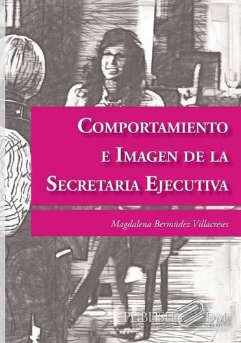 9781940600369: COMPORTAMIENTO E IMAGEN DE LA SECRETARIA EJECUTIVA (Spanish Edition)