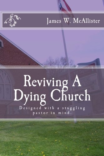 Reviving a Dying Church: McAlister, James W.