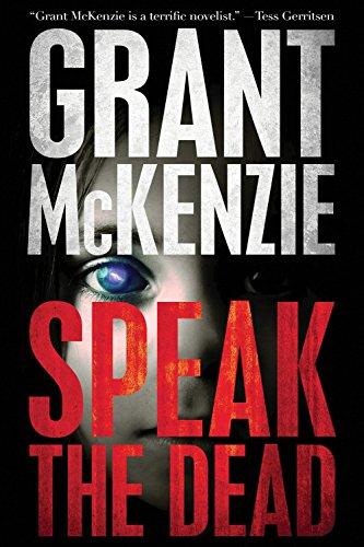 Speak the Dead: McKenzie, Grant