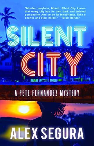 Silent City: (Pete Fernandez Book 1): Alex Segura
