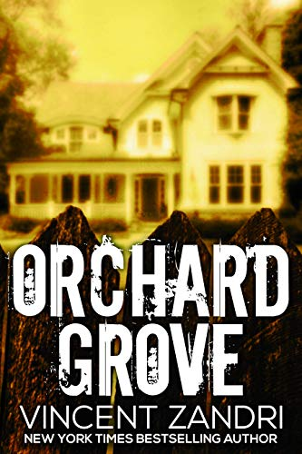 Orchard Grove: Vincent Zandri