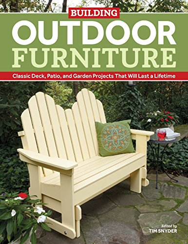 9781940611624: Building Outdoor Furniture: Classic Deck, Patio, and Garden Projects That Will Last a Lifetime