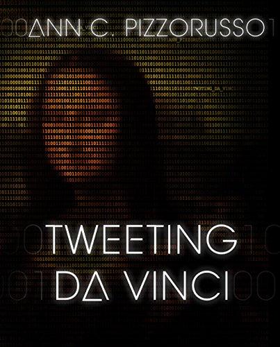 Tweeting Da Vinci: Ann C Pizzorusso
