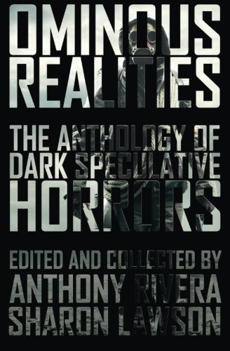 Ominous Realities: The Anthology of Dark Speculative: William Meikle, Martin