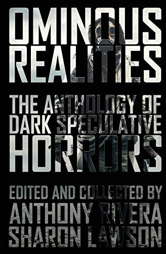 Ominous Realities : The Anthology of Dark: John F. D.