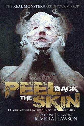 Peel Back the Skin: Anthology of Horror: Jonathan Maberry; Tim
