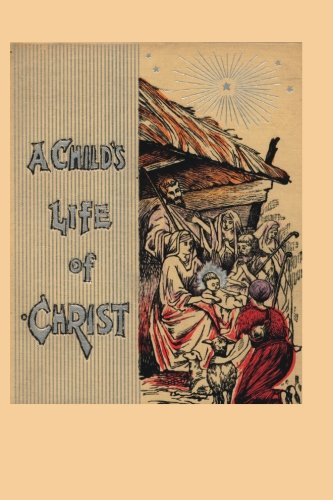 9781940663005: A Child's Life of Christ