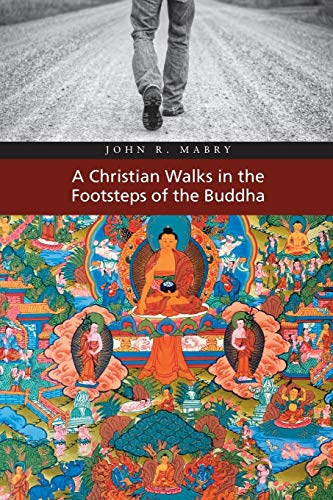 A Christian Walks in the Footsteps of the Buddha: John R. Mabry