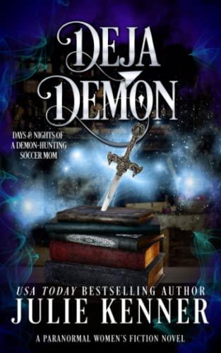 9781940673172: Deja Demon: Days and Nights of a Demon-Hunting Soccer Mom (Volume 4)