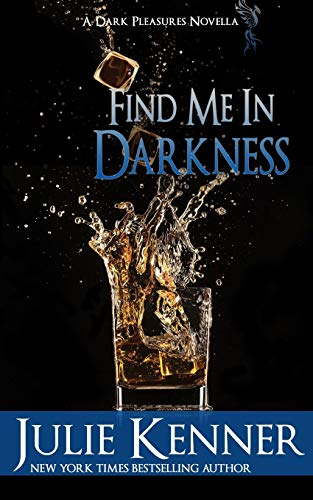 9781940673318: Find Me In Darkness: Mal and Christina's Story, Part 1 (Dark Pleasures) (Volume 1)