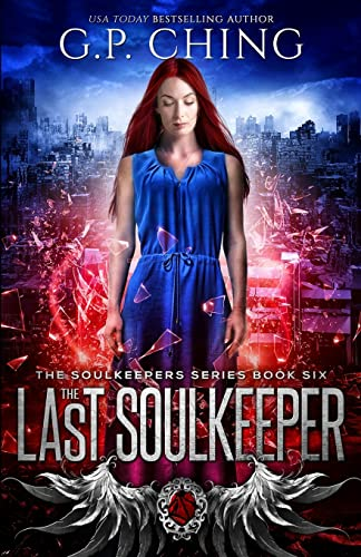 The Last Soulkeeper (The Soulkeepers Series) (Volume: Ching, G. P.