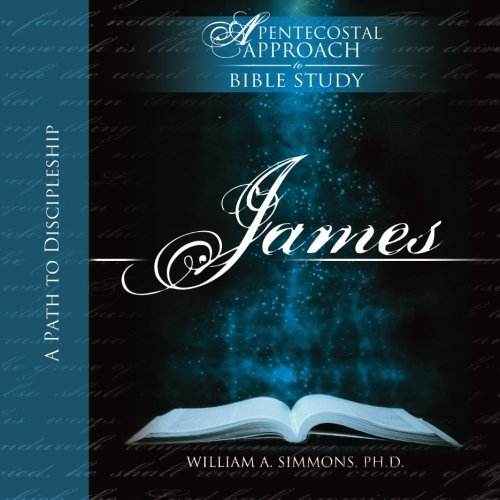 James: A Path To Discipleship (Enliven) (Volume 2): Simmons Ph.D., William A