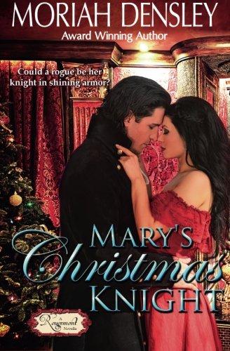 Marys Christmas Knight A Rougemont Novella Volume 1: Moriah Densley
