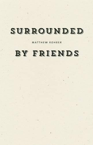 Surrounded by Friends (Wave Books): Rohrer, Matthew