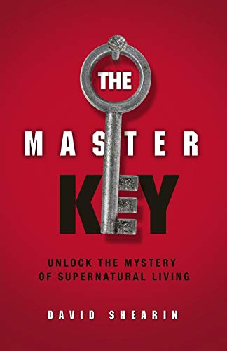 9781940697000: The Master Key: Unlock The Mystery Of Supernatural Living