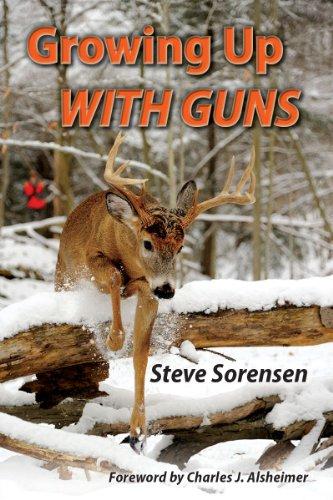 9781940704005: Growing Up With Guns by Steve Sorensen (2013-08-02)
