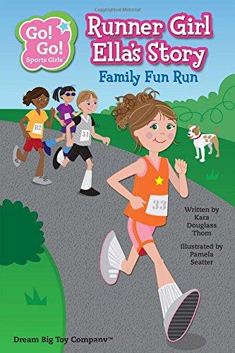 9781940731049: Runner Girl Ella's Story: Family Fun Run (Go! Go! Sports Girls)
