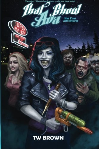9781940734460: That Ghoul Ava: Her First Adventures (Volume 1)