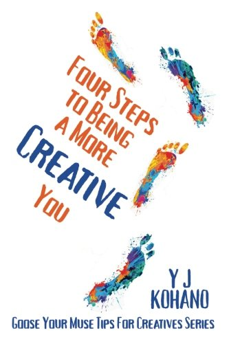Four Steps to Being a More Creative: Kohano, Y. J.
