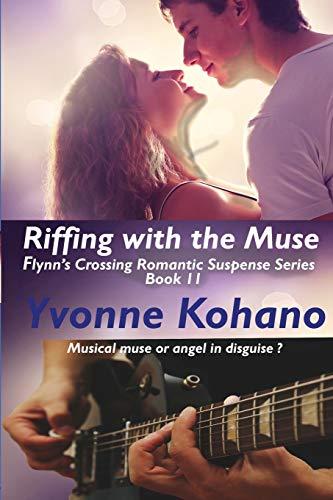Riffing with the Muse: Flynn''s Crossing Romantic: Kohano, Yvonne; Kohano,