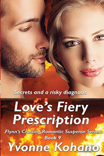 9781940738864: Love's Fiery Prescription: Flynn's Crossing Romantic Suspense Series Book 9 (Volume 9)