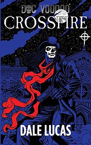 Doc Voodoo: Crossfire: Dale Lucas
