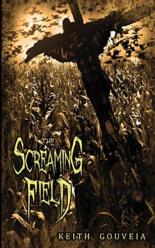 9781940761039: The Screaming Field