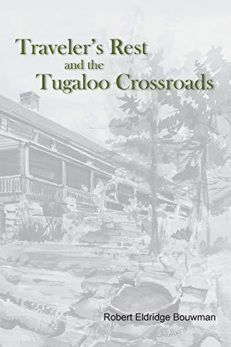Traveler's Rest and the Tugaloo Crossroads: Bouwman, Robert E