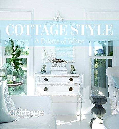 9781940772134: Cottage Style: A Palette of White