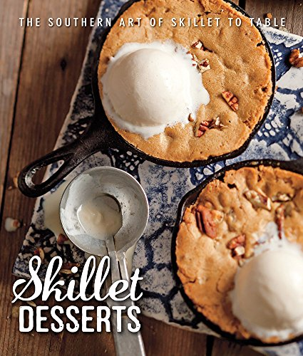 9781940772202: Skillet Desserts: The Southern Art of Skillet to Table