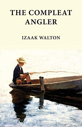 9781940777009: The Compleat Angler: Classics in Fishing Series