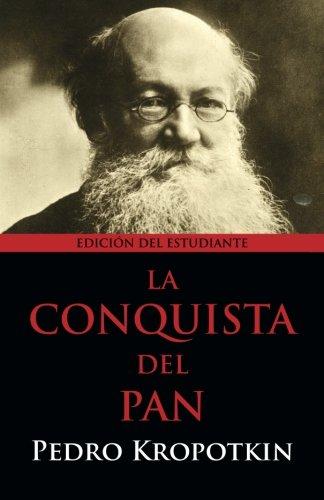 9781940777054: La Conquista del Pan: Edición del Estudiante
