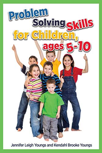 Problem Solving Skills for Children, Ages 5-10: Jennifer Leigh Youngs