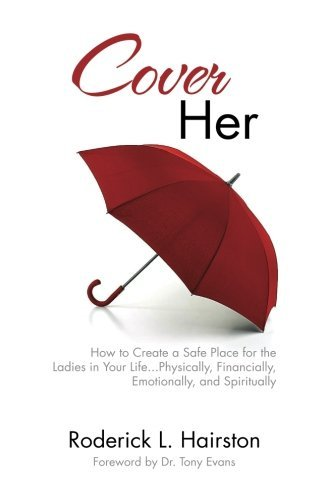 9781940786018: Cover Her: How to Create a Safe Place for the Ladies in Your Life . . . Physically, Financially, Emotionally and Spiritually