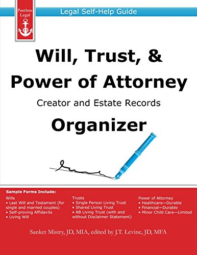Will, Trust, & Power of Attorney Creator and Estate Records Organizer: Legal Self-Help Guide: ...
