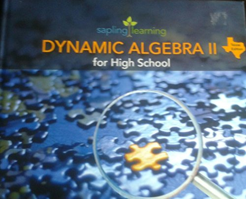 Dynamic Algebra II for High School-Texas Edition: Anderson, Jeff; Ash, Cynthia; Carter, Molli; ...
