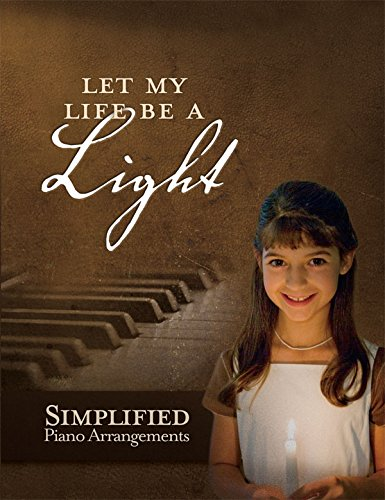 9781940793023: Let My Life Be a Light - Simplified Piano Arrangements