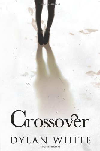 Crossover (The Apparition Trilogy) (Volume 3): White, Dylan