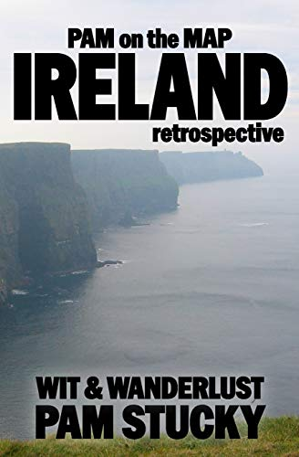 Pam on the Map: Ireland: (retrospective): Stucky, Pam