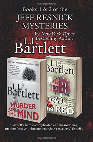 Books 1 & 2 of the Jeff Resnick Mysteries: Bartlett, L. L.
