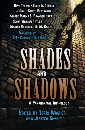 Shades and Shadows: A Paranormal Anthology: Tarbet, Scott E.,Talbot,